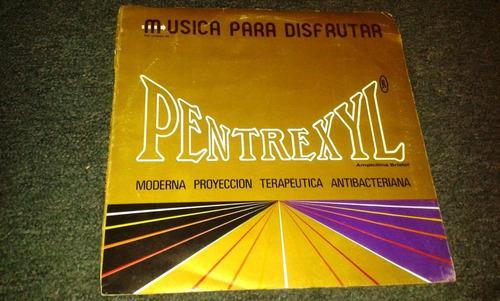 disco acetato de: musica para disfrutar, pentrexyl