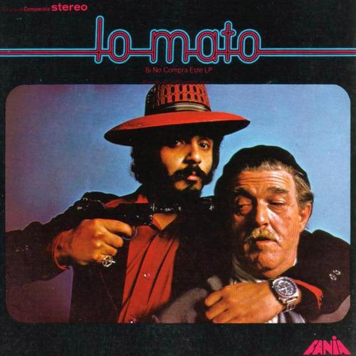 disco de vinilo  lo mato  willie colon & hector lavoe 1973