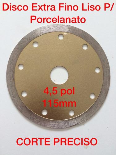 disco extra fino liso p/ porcelanato 115mm corte preciso