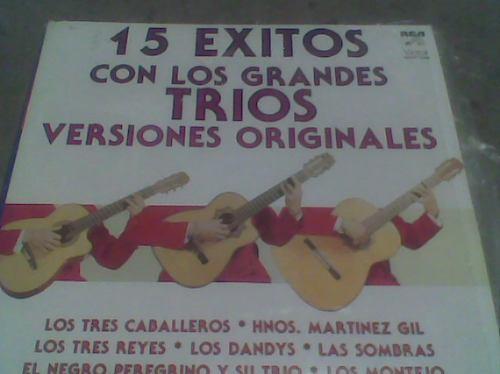 disco  l.p.331/3  15 exitos grandes trios
