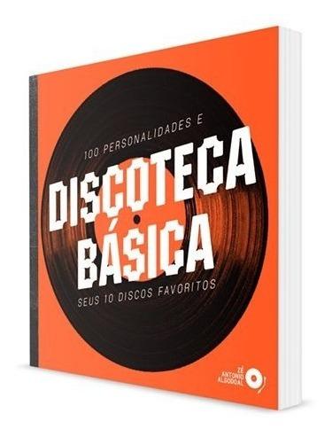 discoteca básica - 100 personalidades e seus 10 discos favor