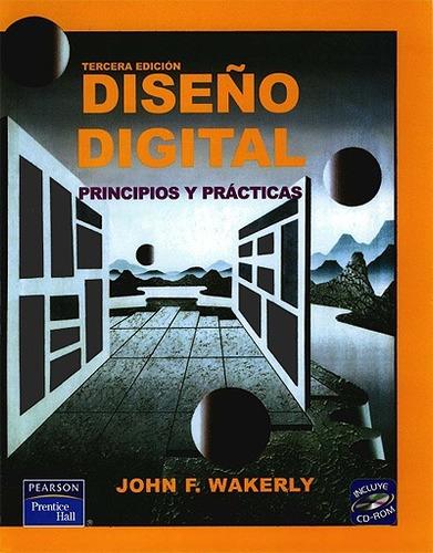 diseño digital principios y practicas autor john f. wakerly