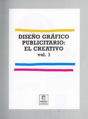 diseño gráfico publicitario: el creativo - volumen 1.