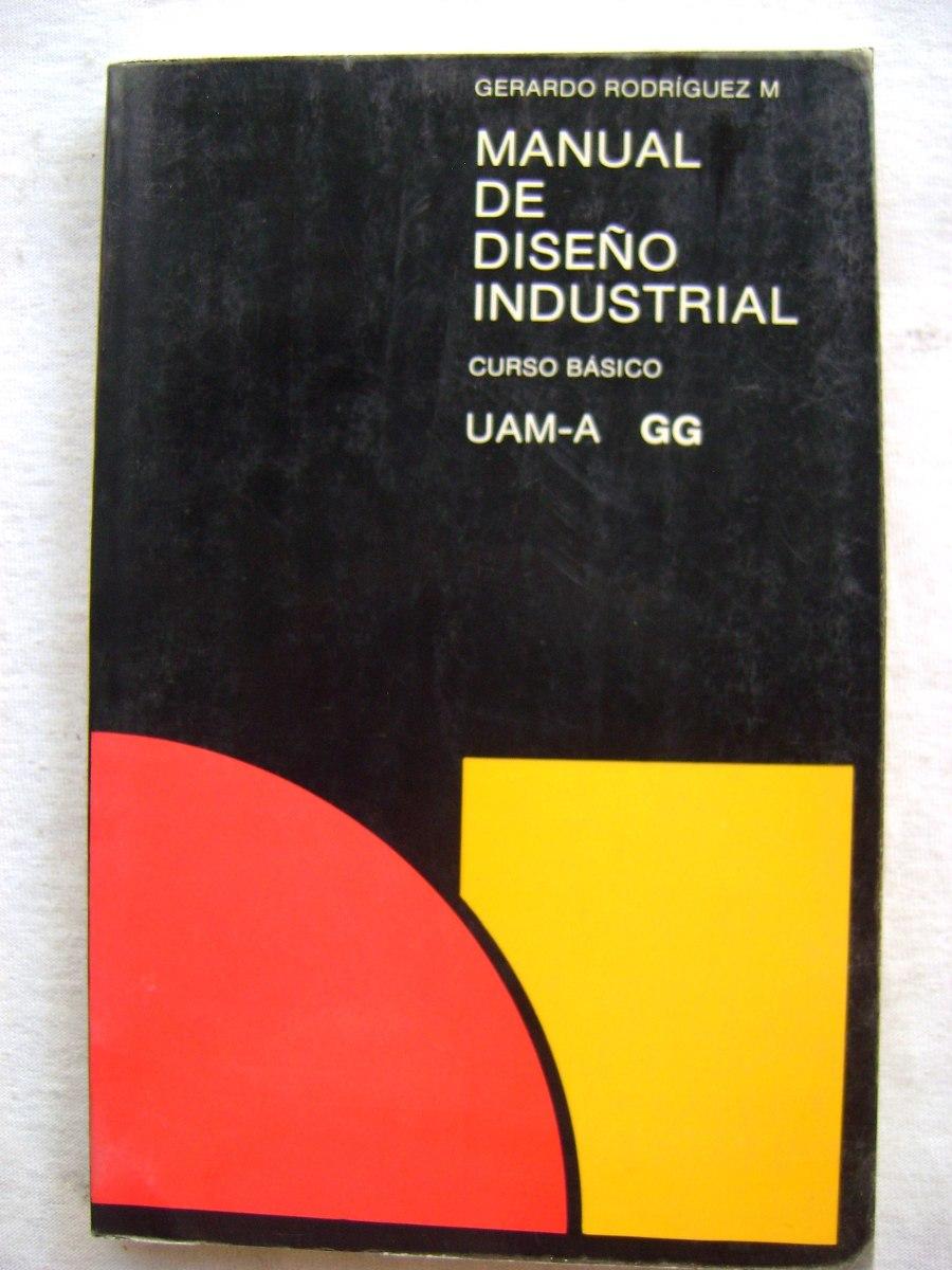 Dise o industrial curso b sico gerardo rodr guez m - Libros diseno industrial ...