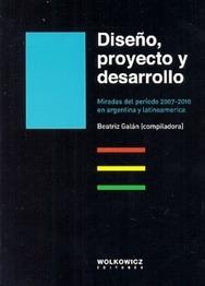 diseño, proyecto y desarrollo - beatriz galan (comp.)