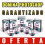 Aprende Y Domina Photoshop Garantizado Super Pack (vídeos)