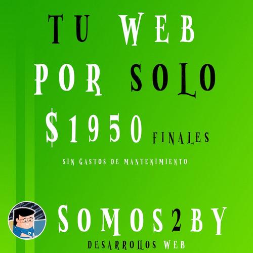 diseño  web x $2000 precio final, tené tú página web online!