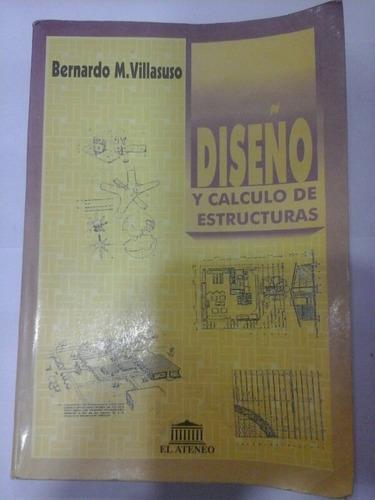 diseño y cálculo de estructuras - bernardo m. villasuso