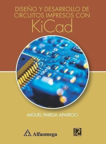 diseño y desarrollo de circuitos impresos con kicad