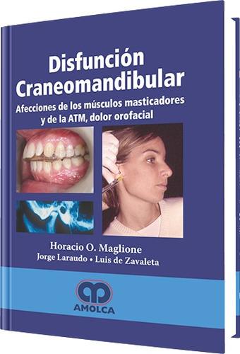disfunción craneomandibular / horacio maglione / amolca