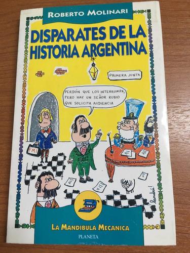 disparates de la historia argentina - roberto molinari
