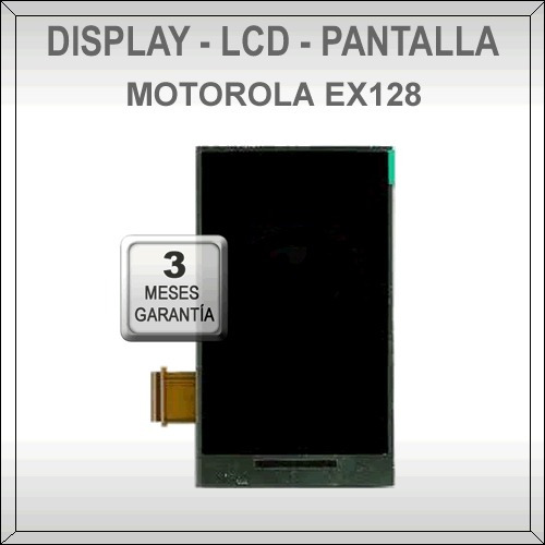 display motorola ex128 - pantalla lcd ex128 original