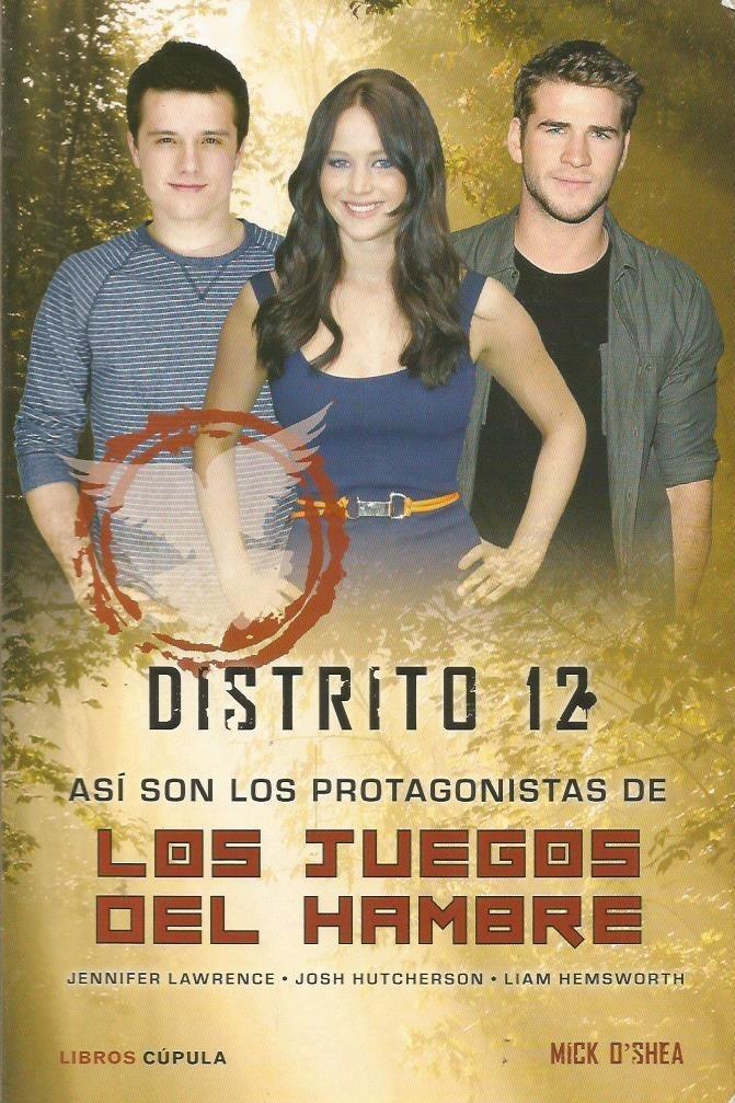 Distrito 12 Asi Son Los Protagonistas Los Juegos Del Hambre