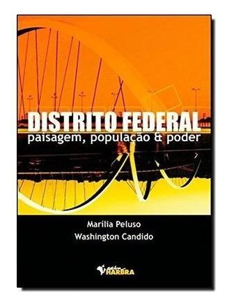 distrito federal , paisagem , população e poder