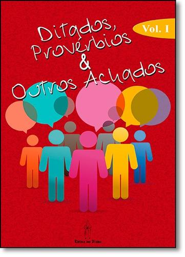ditados, provérbios e outros achados - vol.1