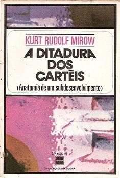 Ditadura Dos Cartis A Mirow Kurt Rudolf