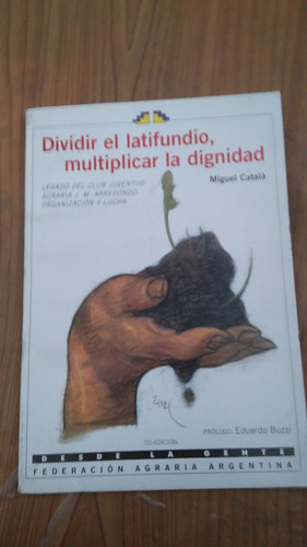 dividir el latifundio, multiplicar la dignidad