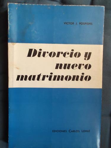 divorcio y nuevo matrimonio victor j. pospishil