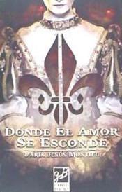 d¿nde el amor se esconde(libro novela y narrativa)