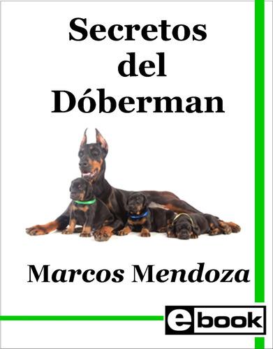 doberman libro adiestramiento cachorro adulto crianza canina