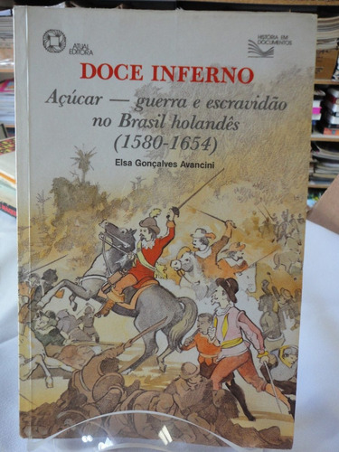 doce inferno - açúcar 1580-1654 elsa gonçalves avancini .