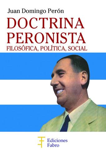 doctrina peronista. ediciones fabro