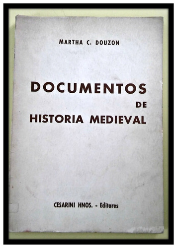 documentos de historia medieval  martha douzon