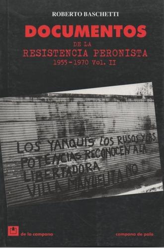 documentos de la resistencia peronista 1955-1970 vol. 2