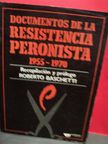 documentos de la resistencia peronista 1955/70