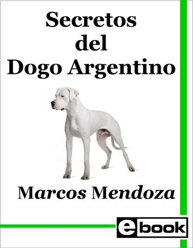 dogo argentino  libro adiestramiento cachorro adulto crianza