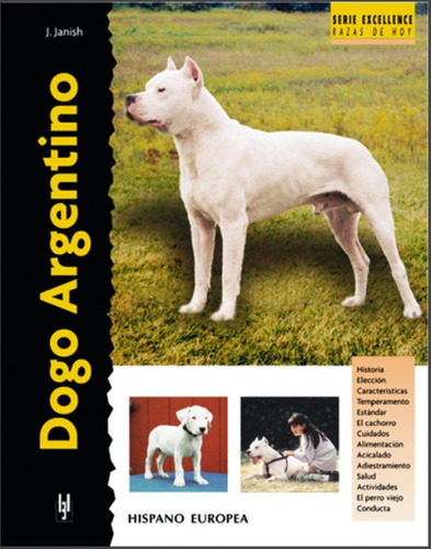 dogo argentino - serie excellence, janish, hispano europea