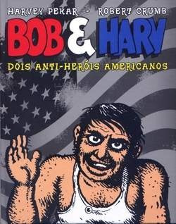 dois anti-heróis americanos - robert crumb
