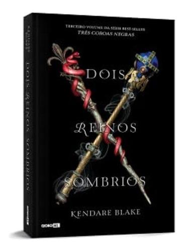 dois reinos sombrios (três coroas negras - livro 3)