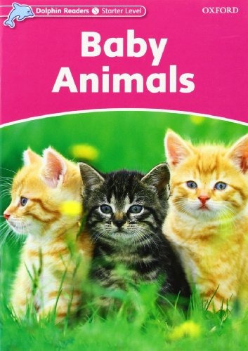 dolphins starter:baby animals - editorial oxford editorial
