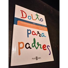 Dolto Para Padres - Jean-claude Liaudet