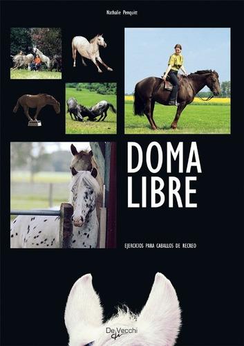 doma libre - ejercicios para caballos, penquitt, vecchi