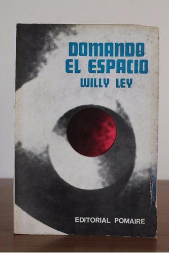 domando el espacio willy ley pomaire