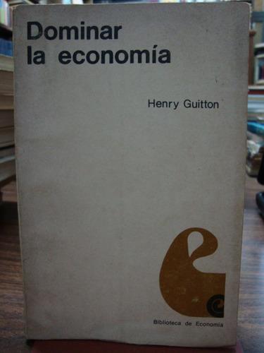 dominar la economia. henry guitton.