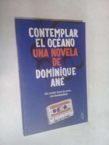 dominique ane contemplar el oceano - novela