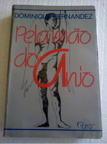dominique fernandez pela mao do anjo vida de paolo pasolini