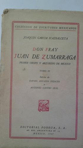don fray juan de zumarraga.primer obispo y arzobispo de méxi