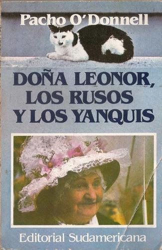 doña leonor los rusos y los yanquis o´donnell - sudamericana