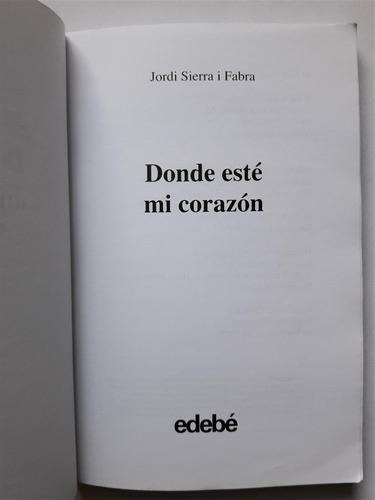 donde esté mi corazón - jordi sierra - edebé - libro orignal