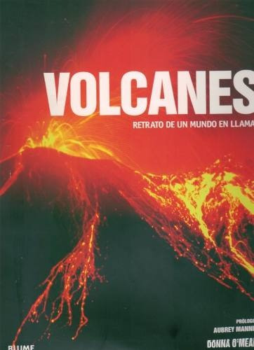 donna o meara - volcanes: retrato de un mundo en llamas