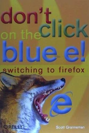 don't click on the blue e!: switching to firefox(libro inter