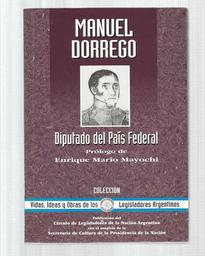 dorrego, manuel: diputado del país federal.