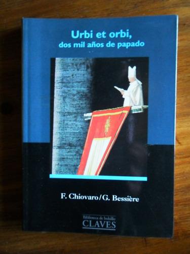 dos mil años de papado  urbi et orbi, f.chinvaro, g.bessiere