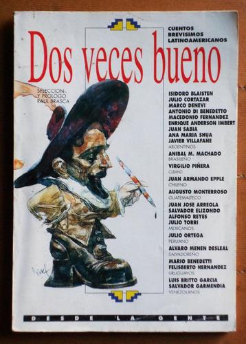 dos veces bueno: cuentos brevísimos latinoamericanos