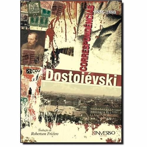 dostoievski - correspondencias - 1838 / 1880