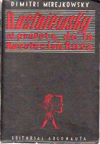 dostoiewsky - el profeta de la revolucion rusa - merejkowsky